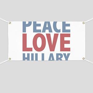 Peace Love Hillary Clinton Banner