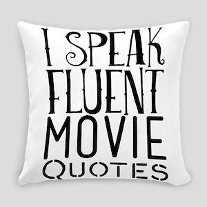 I Speak Fluent Movie Quotes Everyday Pillow