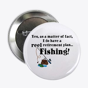 "Reel Retirement Plan 2.25"" Button"