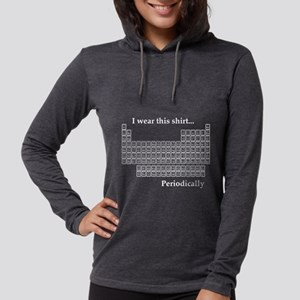 I wear this shirt...periodically Long Sleeve T-Shi