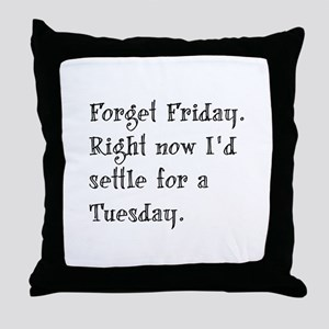 Forget Friday Throw Pillow