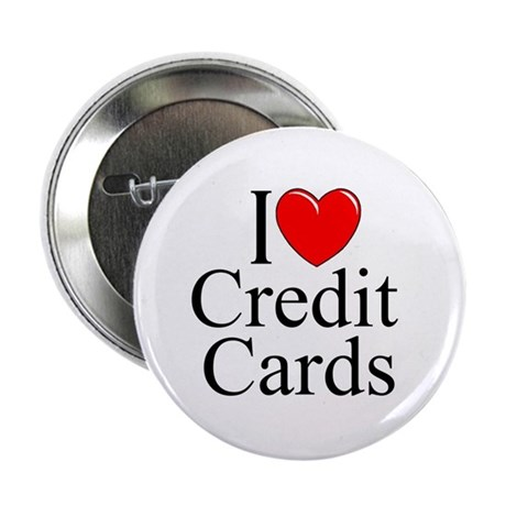 """I Love (Heart) Credit Cards"" 2.25"" Button"