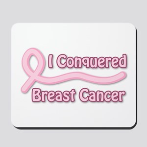 I Conquered Breast Cancer Mousepad