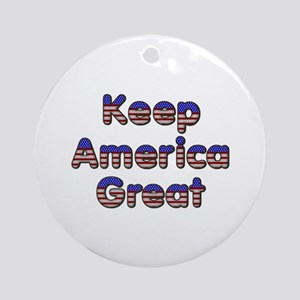 Keep America Great Round Ornament
