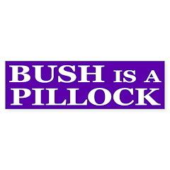 Bush is a Pillock (bumper sticker)