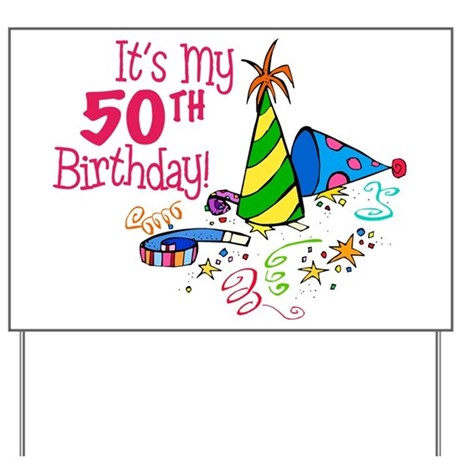 Its My 50th Birthday Party Hats Yard Sign