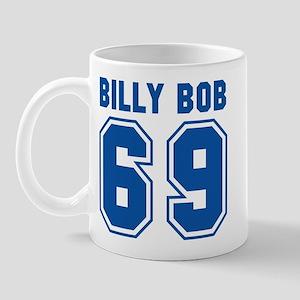 Billy Bob 69 Mug