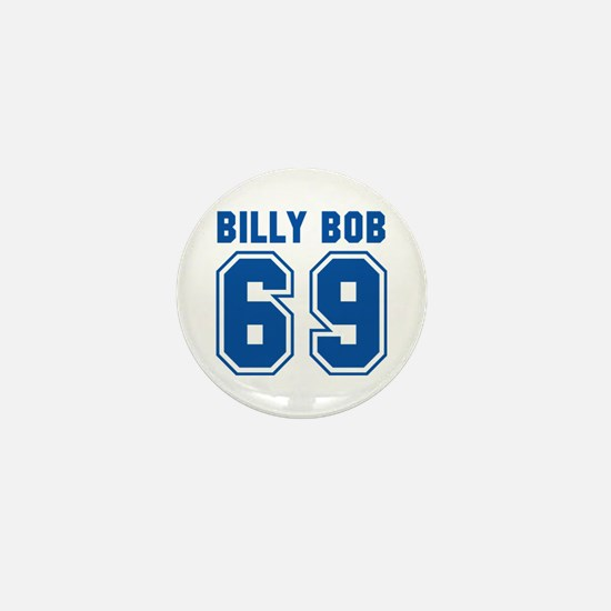Billy Bob 69 Mini Button