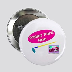 Trailer Park Hoe Button