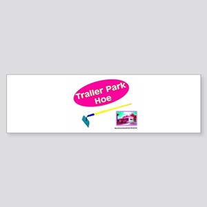 Trailer Park Hoe Bumper Sticker