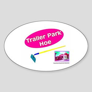 Trailer Park Hoe Oval Sticker
