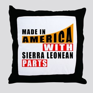 Made In America With Sierra Leonean P Throw Pillow