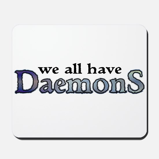 We All Have Daemons Mousepad
