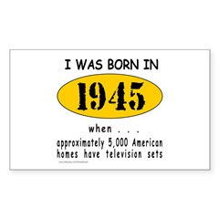 BORN IN 1945 Rectangle Decal