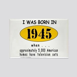 BORN IN 1945 Rectangle Magnet