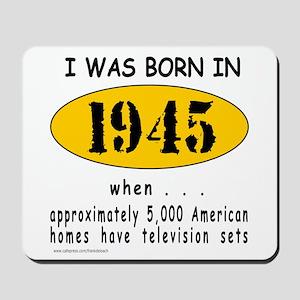 BORN IN 1945 Mousepad