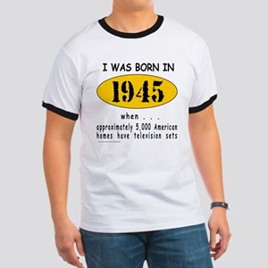 BORN IN 1945 Ringer T