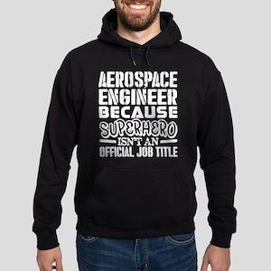 Aerospace Engineer Because Superhero Of Sweatshirt