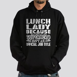 Lunch Lady Because Superhero Official J Sweatshirt