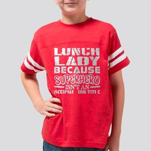 Lunch Lady Because Superhero Official Job T-Shirt