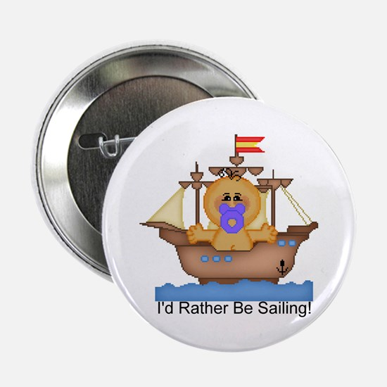 I'd Rather Be Sailing! Button