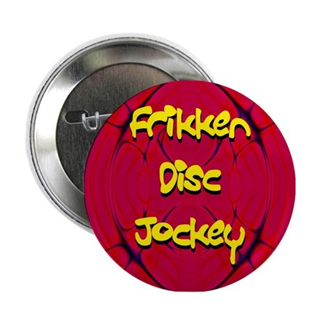 """Frikken Disc Jockey 2.25"""" Button"""