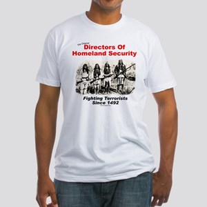 Homeland Security Since 1492 Fitted T-Shirt
