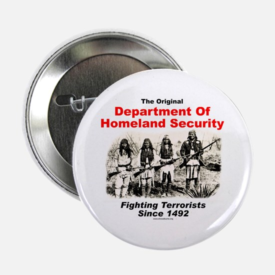 Dept. Of Homeland Security - Since 1492 Button