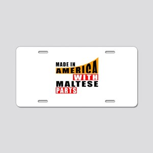 Made In America With Maltes Aluminum License Plate