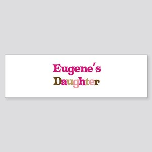 Eugene's Dad Bumper Sticker