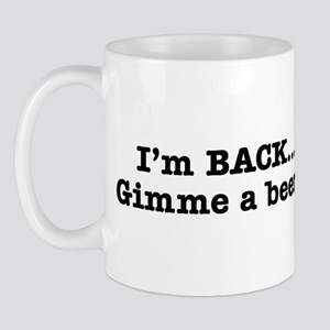 I'm BACK... Quote BW Mug
