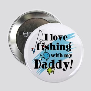 "Fishing With Daddy 2.25"" Button"