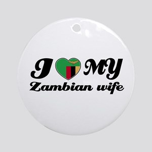 I love my Zambian Wife Ornament (Round)