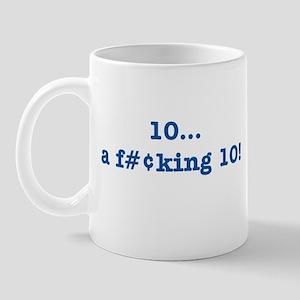 10... a f#¢king 10 Mug