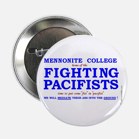 MENNONITE COLLEGE home of FIGHTING PACIFISTS pin