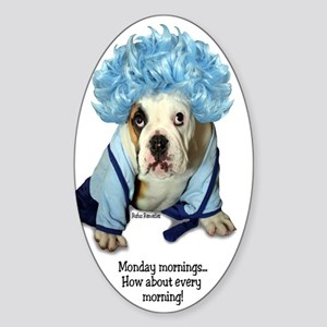 Monday Morning Bulldog Oval Sticker