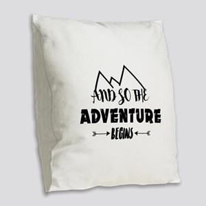 adventure begins Burlap Throw Pillow