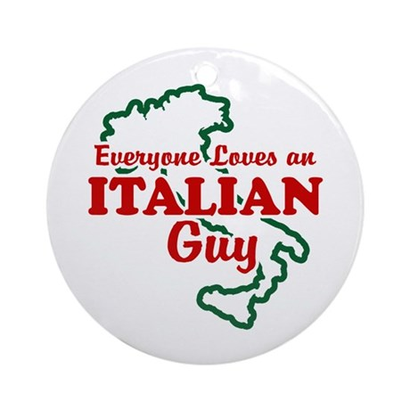 Everyone Loves an Italian Guy Ornament (Round)
