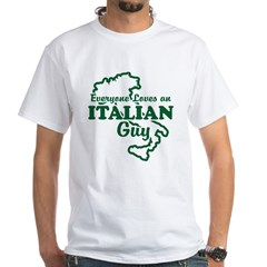 Everyone Loves an Italian Guy White T-Shirt