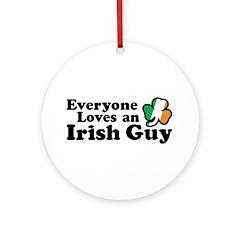 Everyone Loves an Irish Guy Ornament (Round)