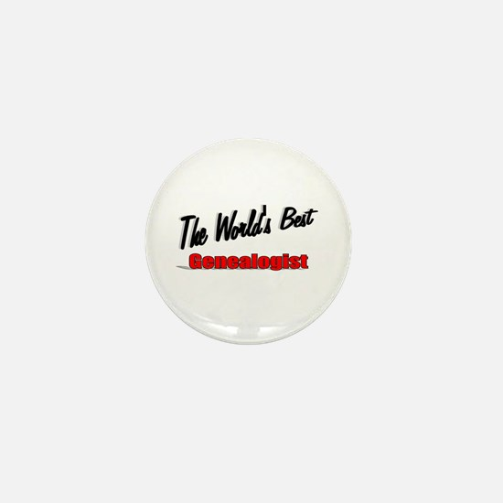 """The World's Best Genealogist"" Mini Button"
