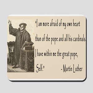 Martin Luther had the Pope, Self Mousepad