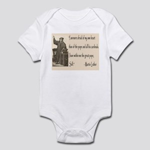 Martin Luther had the Pope, Self Infant Bodysuit