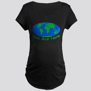 Earth Day You Are Here Maternity Dark T-Shirt