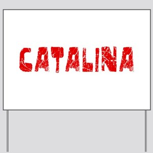 Catalina Faded (Red) Yard Sign