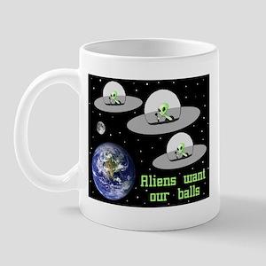 Aliens Want Our Balls Mug