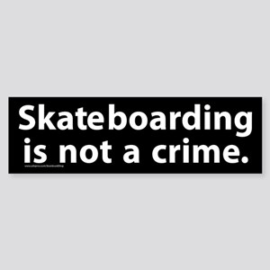 Skateboarding Is Not A Crime Bumper Sticker