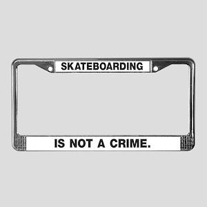 Skateboarding Is Not A Crime License Plate Frame