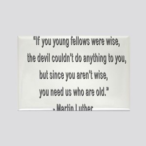 Martin Luther says why old folks are needed. Recta