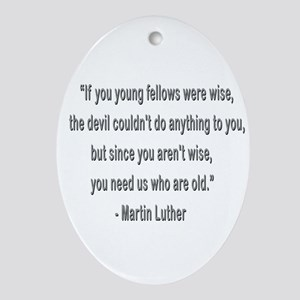 Martin Luther says why old folks are needed. Ornam